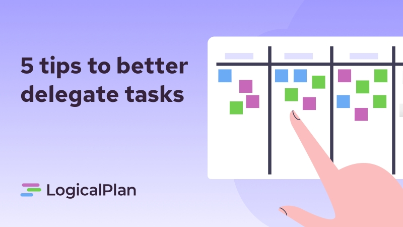 Delegate tasks like a pro.